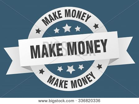 Make Money Ribbon. Make Money Round White Sign. Make Money