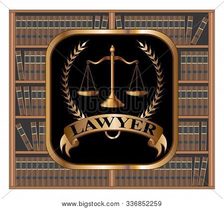 Lawyer Design Is An Illustration Of A Law Or Lawyer Emblem That Includes Scales Of Justice, Crest, A