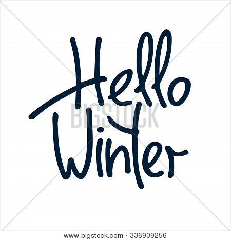 Hello Winter Hand Lettering On White Background. Uplifting Slogan, Inspirational Typography