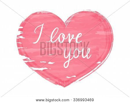 Heart With Grunge Texture And Text I Love You. Red Heart Design For Valentines Day. Watercolor Effec
