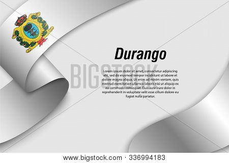 Waving Ribbon Or Banner With Flag Of Durango. State Of Mexico. Template For Poster Design