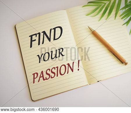 Find Your Passion Writen In Notebook. Business Concept