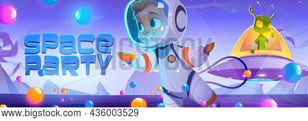 Space Party Poster With Cute Spaceman And Alien Character In Sweet World. Vector Banner With Cartoon