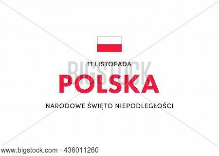 Independence Day Of Poland. (polish: Narodowe Święto Niepodległości. Translation: National Independe
