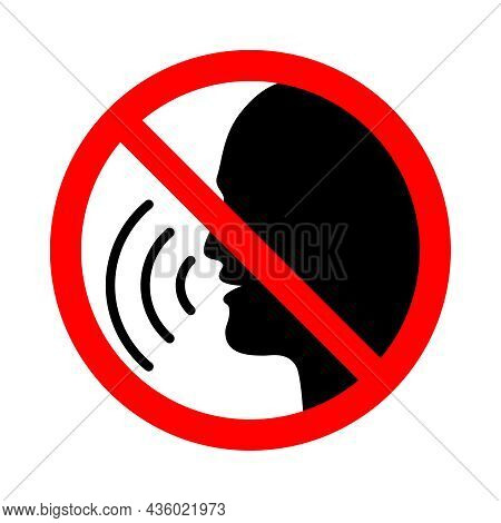 Stop Speaking Sign. Red Prohibition Sign On Talking Head Human. No Talk Icon Isolated On White Backg