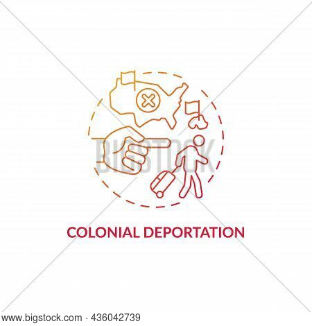 Colonial Deportation Gradient Red Concept Icon. Type Of Official Removal. Penal Moving To Colony. De