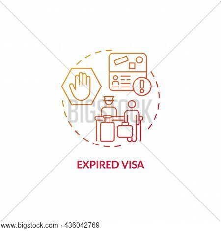Expired Visa Gradient Red Concept Icon. Denied Entry To Abroad Country. Documentation For Migrants.