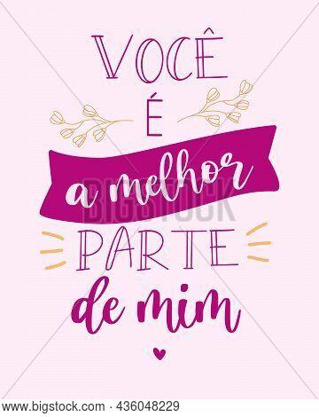 Love Lettering In Brazilian Portuguese. Translation From Brazilian Portuguese - You Are The Best Par