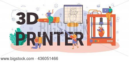 3d Printer Typographic Header. Digital Designer Drawing With Electronic