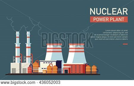 Flat Vector Illustration Of Nuclear Power Plant. Suitable For Design Element Form Nuclear Company We