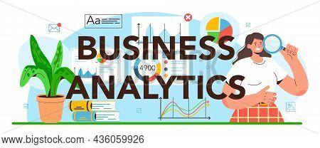 Business Analytics Typographic Header. Data Journalism Or Data-driven