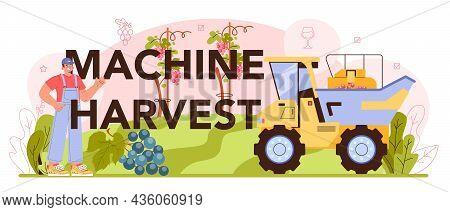 Machine Harvest Typographic Header. Wine Production. Grape Selection