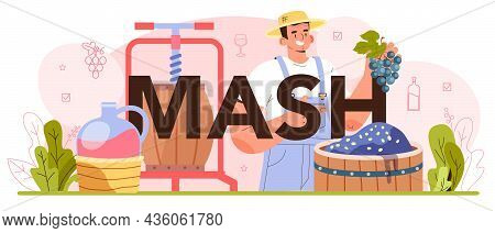 Mash Typographic Header. Wine Production. Grape Selection And Processing