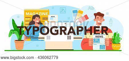 Typographer Typographic Header. Book, Newspaper Or Magazine Printing.