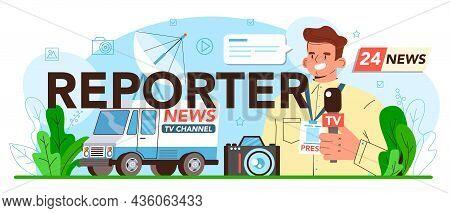 Reporter Typographic Header. Newspaper, Internet And Radio Journalism.