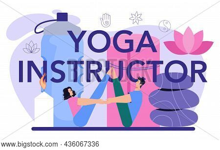 Yoga Instructor Typographic Header. Asana Or Exercise For Men And Women.