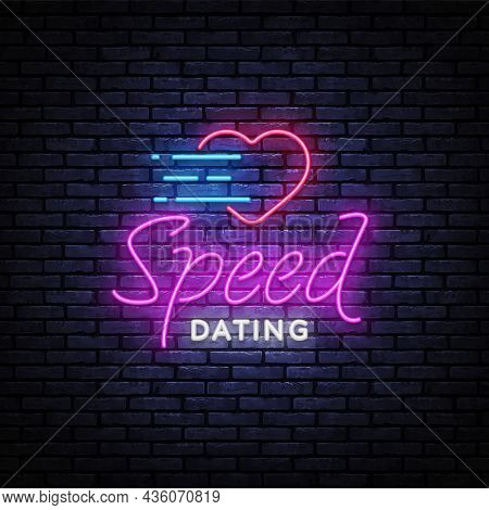 Speed Dating Neon Text Vector. Beautiful Template For Banner Design. Modern Speed Dating, Great Desi