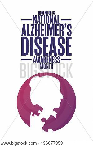 November Is National Alzheimer Disease Awareness Month. Holiday Concept. Template For Background, Ba