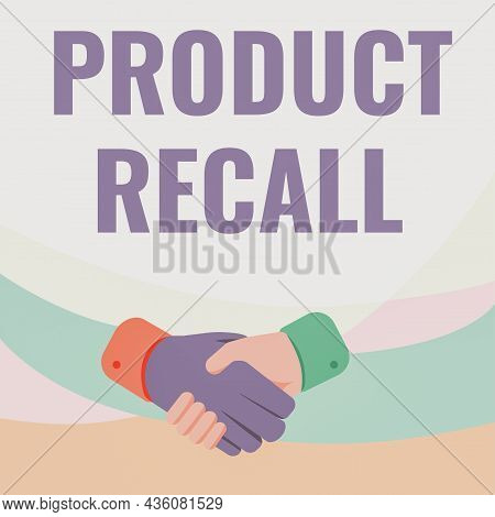 Text Sign Showing Product Recall. Conceptual Photo Request By A Company To Return The Product Due To