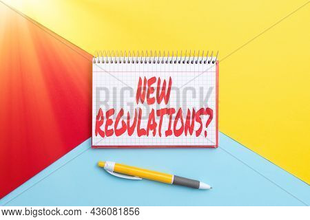 Inspiration Showing Sign New Regulations Question. Concept Meaning Rules Made Government Order Contr