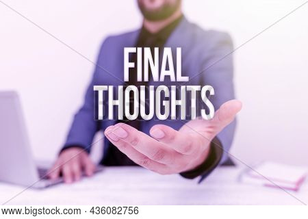Sign Displaying Final Thoughts. Word For The Conclusion Or Last Few Sentences Within Your Conclusion
