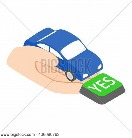 Car Insurance Icon Isometric Vector. Human Hand Holding Blue Car And Button Yes. Auto Insurance, Pro