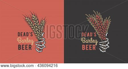 Beer Barley With Skeleton Hand For Bar. Original Brew Design With Barley And Skeleton Hand For Craft