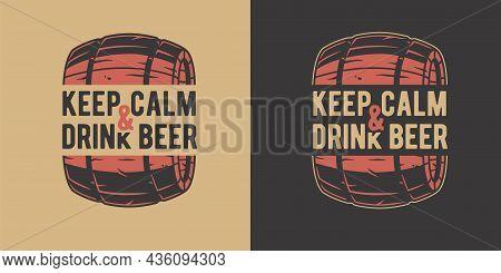 Beer Barrel For Bar. Original Brew Design With Keg For Craft Beer, Pab Or Brewery