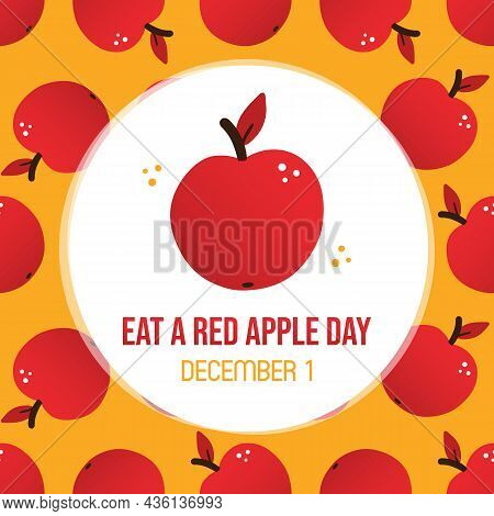 Eat A Red Apple Day Greeting Card, Vector Illustration With Cartoon Style Red Apple And Seamless Pat