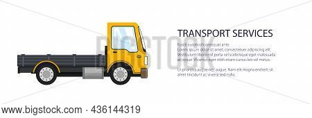 Yellow Mini Lorry Without Load , Delivery Services And Logistics Banner, Shipping And Freight Of Goo