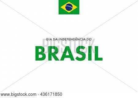 Independence Day Of Finland. (portuguese: Dia Da Independência, Brasil. Translation: Independence Da