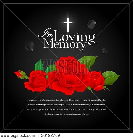 Realistic Black In Loving Memory Funeral Poster With Red Roses And Editable Text Vector Illustration
