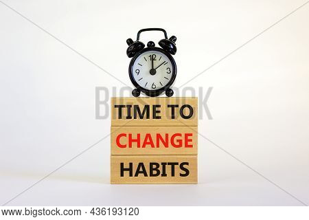 Time To Change Habits Symbol. Concept Words 'time To Change Habits' On Wooden Blocks. Beautiful Whit