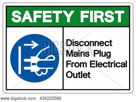 Safety First Disconnect Mains Plug From Electrical Outlet Symbol Sign,vector Illustration, Isolated