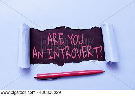 Inspiration Showing Sign Are You An Introvertquestion. Business Idea Person Who Tends To Turn Inward