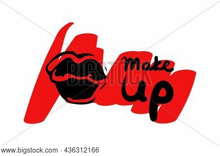 Plump Lips In The Form Of A Kiss On A Red Background Of Smeared Lipstick And The Inscription Make Up