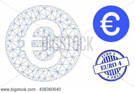 Web Mesh Rounded Euro Vector Icon, And Blue Round Euro 4 Rough Stamp Seal. Euro 4 Stamp Seal Uses Ro