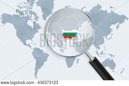 World Map With A Magnifying Glass Pointing At Bulgaria. Map Of Bulgaria With The Flag In The Loop. V