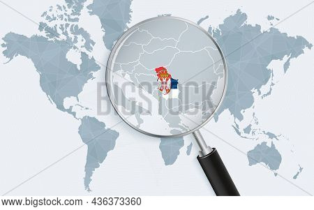 World Map With A Magnifying Glass Pointing At Serbia. Map Of Serbia With The Flag In The Loop. Vecto