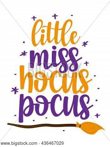 Little Miss Hocus Pocus - Happy Halloween Quote. Handmade Lettering Print. Vector Vintage Illustrati