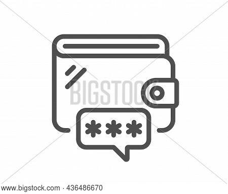 Wallet Line Icon. Money Purse Password Sign. Cash Budget Symbol. Quality Design Element. Line Style