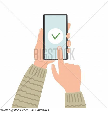 Check Mark On Smartphone Screen. Hand Holds The Smartphone And Finger Touches Screen.