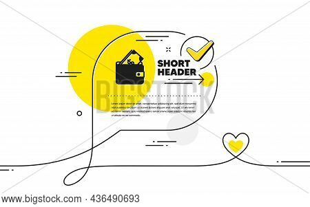 Wallet With Cash Money Icon. Continuous Line Check Mark Chat Bubble. Dollar Currency Sign. Payment M