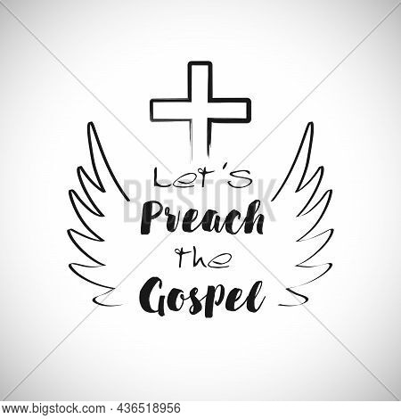 Brushing Lettering Let's Preach The Gospel T-shirt Handdrawing Icon Concept. Religious Drawing Style