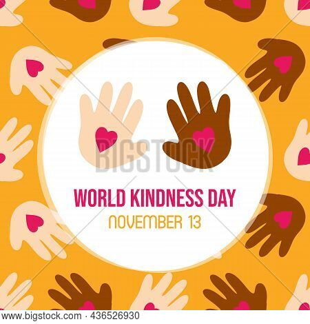 World Kindness Day Greeting Card, Vector Illustration With Human Hands Holding Pink Hearts And Seaml