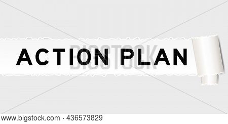 Ripped Gray Paper Background That Have Word Action Plan Under Torn Part