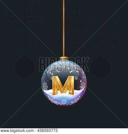 New Year Alphabet. Christmas Toy With A Golden 3d Letter M Inside. Fir Decoration. Element For Desig
