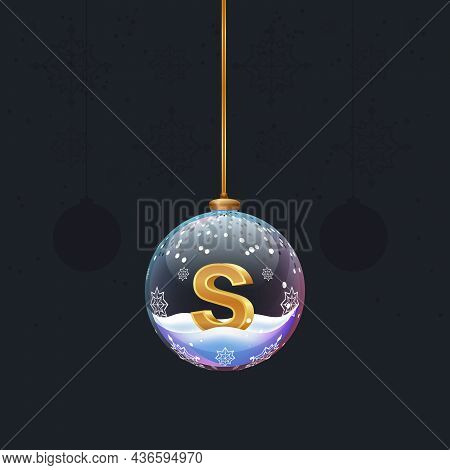 Alphabet Letter In Glass Christmas Tree Toy. Golden 3d Letter S Inside Ball. New Year Decoration Ele