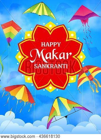Makar Sankranti Holiday Kites In Sky Vector Greeting Card Of Indian Religion Festival. Festive Kites