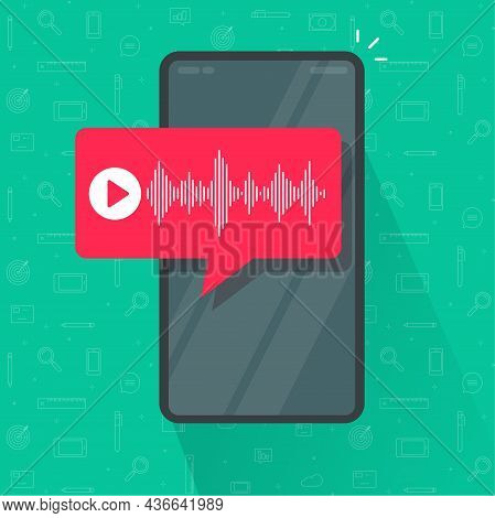 Cell Phone With Voice Message Chat Notification Or Cellular Smartphone Audio Waves Recording Podcast